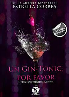 Un gin-tonic, por favor (Trilogia completa)- Estrella Correa