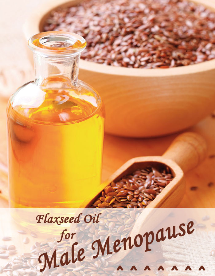 Flaxseed Oil for Male Menopause
