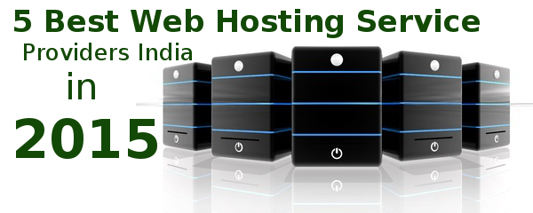 5 Best Web Hosting Service Providers India in 2015.
