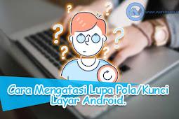 Lupa Kunci / Pola Android? Berikut 5 Cara Mengatasinya