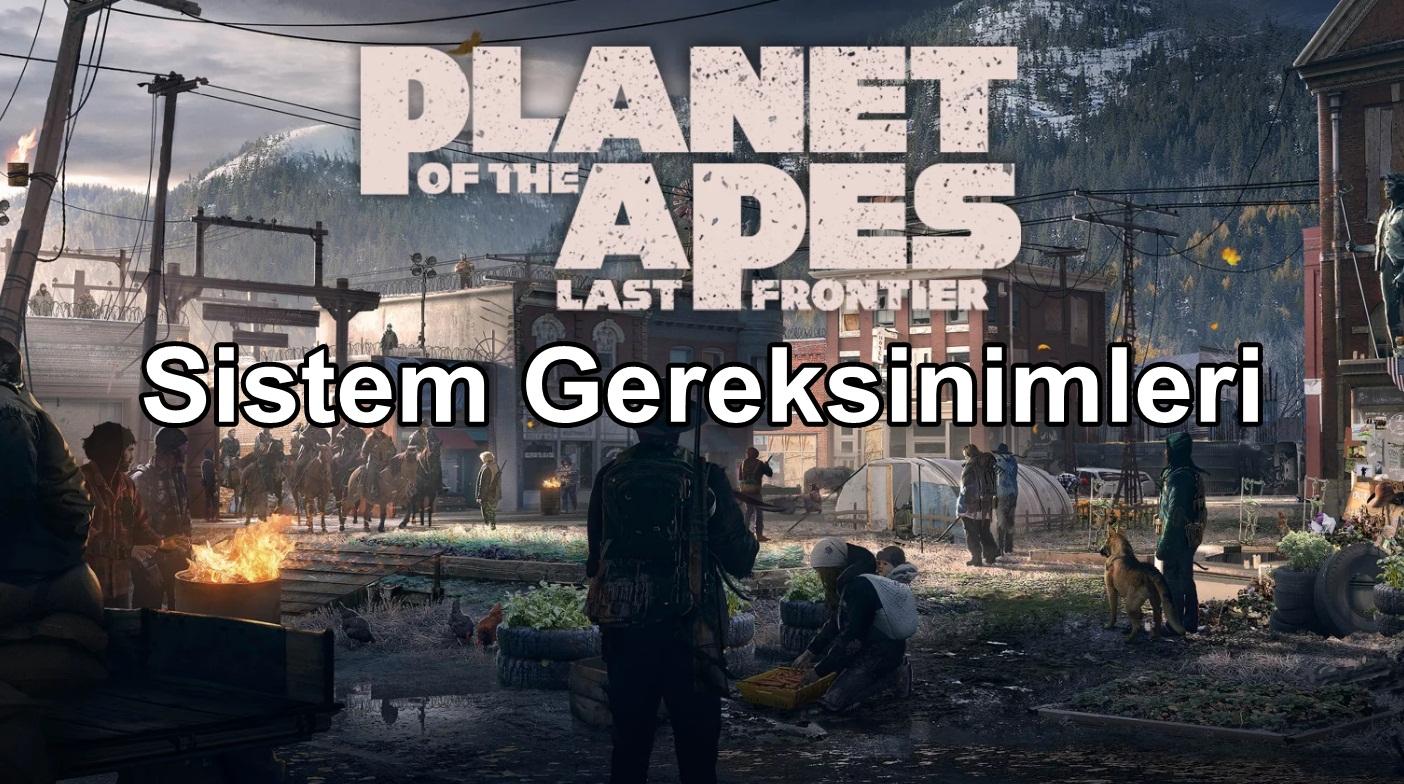 Planet of the Apes: Last Frontier Sistem Gereksinimler