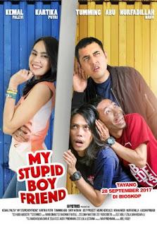 Film MY Stupid Boyfriend 2017 di Bioskop