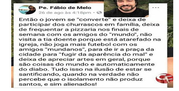 Fábio de Melo chamou os devotos de alienados