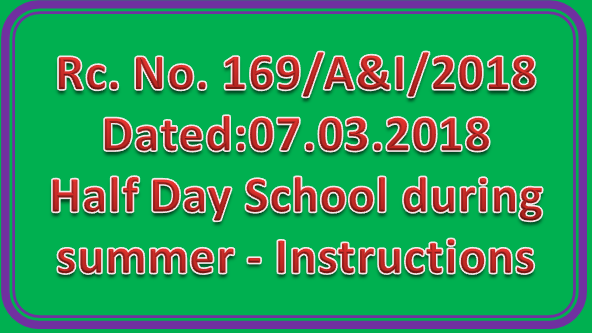 Rc No 169 - Half Day School during summer - Instructions