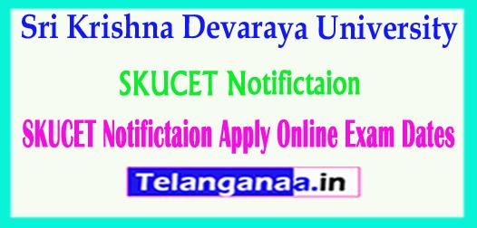 SKUCET 2018 Sri Krishna Devaraya University Notifictaion Released Apply Online Exam Dates