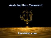 "Asal - Usul Nama dan Definisi Ilmu Tasawwuf ""Ternyata Bersumber Dari Al-Qur'an dan Hadits"""