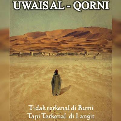 Uwais Al-qarni, Pemuda yang terkenal dilangit namun tidak terkenal di bumi