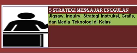 5 Strategi Mengajar Unggulan