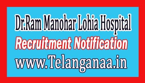 Dr.Ram Manohar Lohia Hospital RMLH New Delhi Recruitment Notification 2017