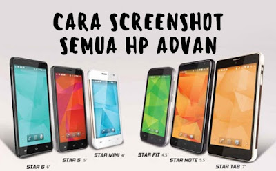 Cara Screenshot HP Advan