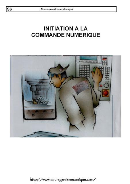 INITIATION A LA PROGRAMMATION SUR MACHINE A COMMANDE NUMÉRIQUE - Commande numérique de précision - code G - Code M - Fanuc - iso - simens - cn précision