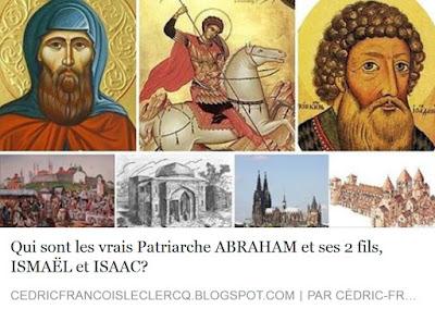 http://cedricfrancoisleclercq.blogspot.fr/2015/10/qui-sont-les-vrais-patriarche-abraham.html