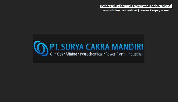 Peluang Kerja Terbaru di PT Surya Cakra Mandiri (Lulusan SMA/SMK/Setara)