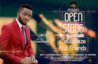Open Stage Special Concert With Sauw Blaze & Friends Coming To Owerri Soon 1