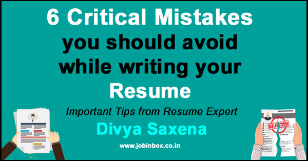 6 Mistakes you should avoid while writing your Resume Great Tips - resume writing advice