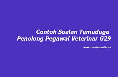 Contoh Soalan Temuduga Penolong Pegawai Veterinar G29