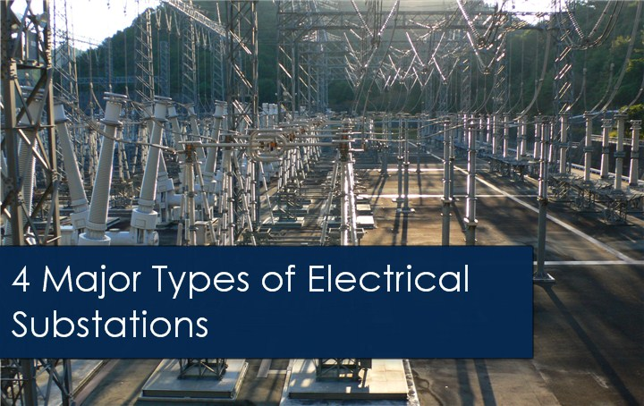 4 Major Types of Electrical Substations   StudyElectrical   Online ...
