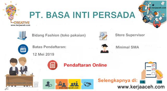 Lowongan Kerja Aceh Terbaru 2019 SMA Gaji di atas  3 Juta  di  PT Basa Inti Persada Kota Banda Aceh
