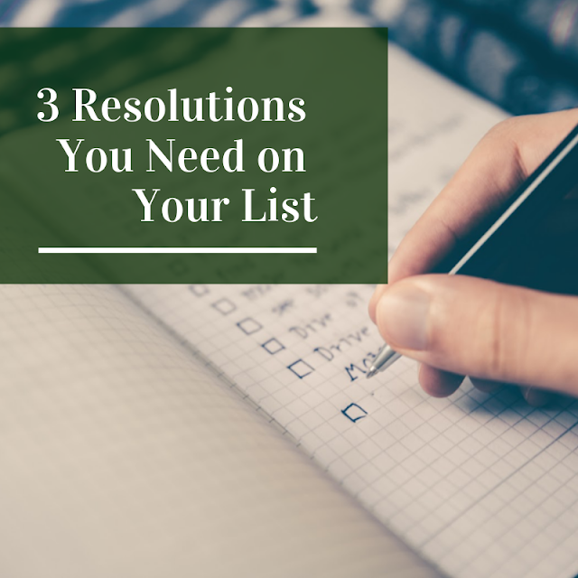 3 Resolutions You Need on Your List (and action plans for each!)