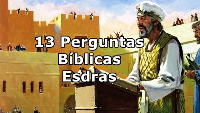 13 Perguntas Bíblicas Livro de Esdras