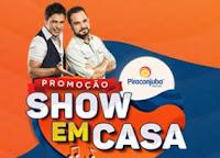 Promoção Show em Casa Piracanjuba www.showemcasapiracanjuba.com.br