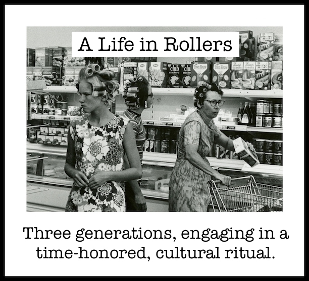 Vintage snapshot 1960s. Three generations, engaging in a time-honored cultural ritual. Shopping in big hair rollers. As Seen on TV and other stories of marketing the American Dream. marchmatron.com
