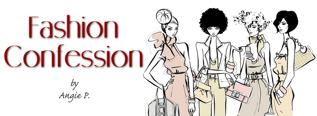 FASHION CONFESSION by Angela Pansera - Beauty and Fashion Blog
