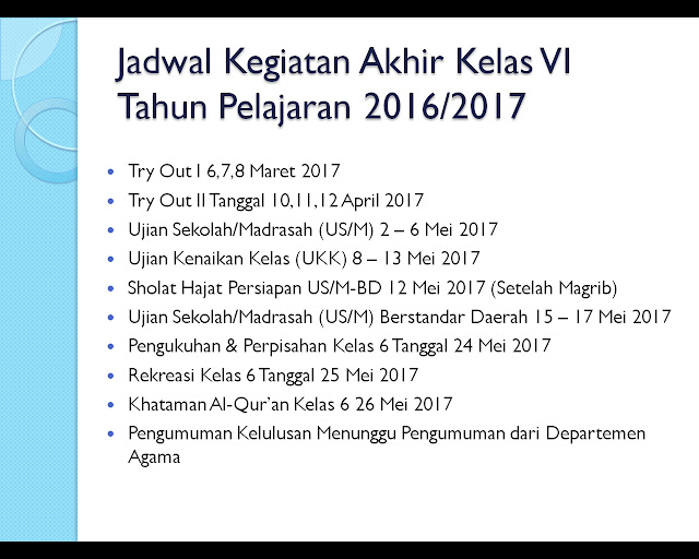 Jadwal Kegiatan Akhir Kelas VI TP 2016/2017 MI Al Raudlah