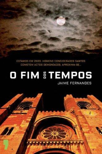 O FIM DOS TEMPOS - JAIME FERNANDES