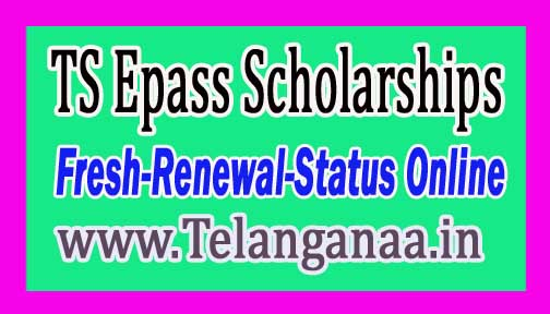 Telangana TS Epass Scholarships Fresh-Renewal-Status 2017 - 2018