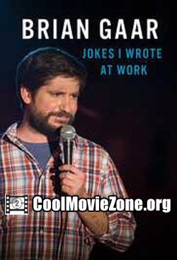 Brian Gaar: Jokes I Wrote at Work (2015)