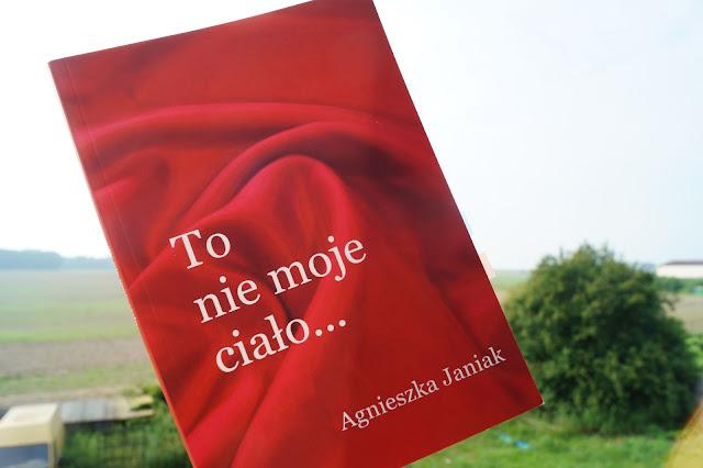 """""""To nie moje ciało..."""" Agnieszka Janiak"""