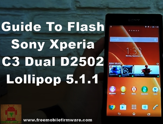 Sony Xperia C3 Dual D2502 Lollipop 5.1.1 Tested Firmware