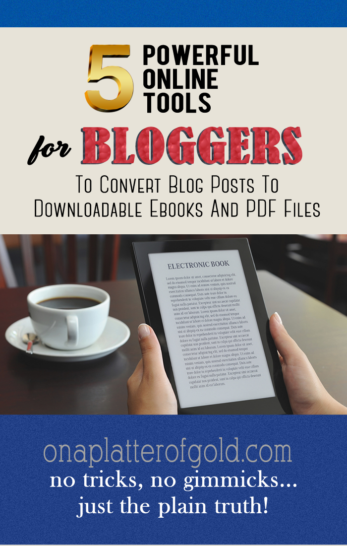5 Powerful Tools Bloggers Can Use To Convert Blog Posts To Downloadable Ebooks And PDF Files