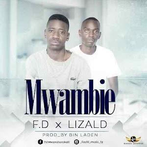 Download Mp3 | F.D x Lizald - Mwambie