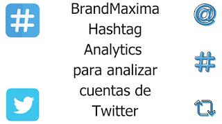 brandmaxima-hashtag-analytics-analizar-cuentas-twitter