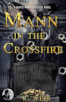 Add MANN IN THE CROSSFIRE by R. Weir to your Goodreads library!