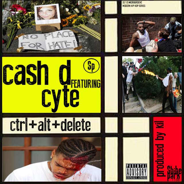 The Promo: CTRL+ALT+DELETE: Cash D feat. Cyte (Produced by Kil)