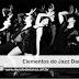 Elementos do Jazz Dance - Para quem ama Dançar !!!