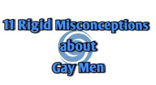 11 Rigid Misconceptions about Gay Men