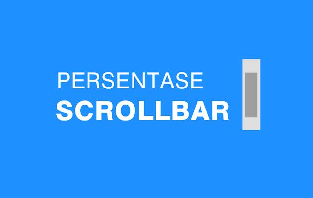 Membuat Persentase Pada Scrollbar Blog