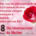 Feliz dia internacional das Mulheres a todas as leitoras do Coisas da Vida