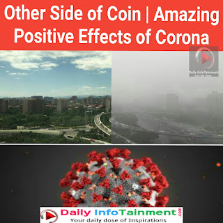 Other Side of Coin   Amazing Positive Effects of Corona