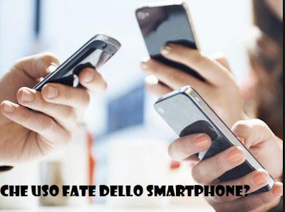 Che uso fate dello smartphone?