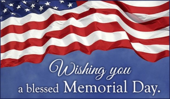 JUST A WISH FOR ALL TO HAVE SAFE AND HAPPY MEMORIAL DAY WHO SERVED ARE SERVING SACRIFICED THANK YOU