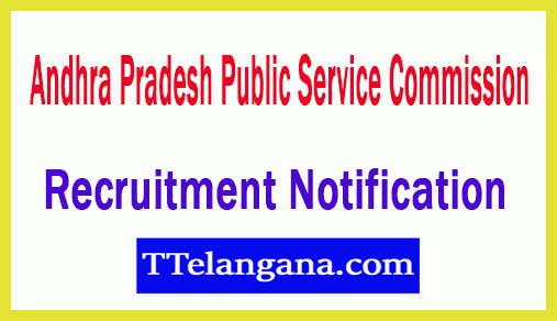 Andhra Pradesh Public Service Commission APSPSC Recruitment Notification