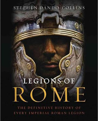 Legions of Rome: The definitive history of every Roman legion