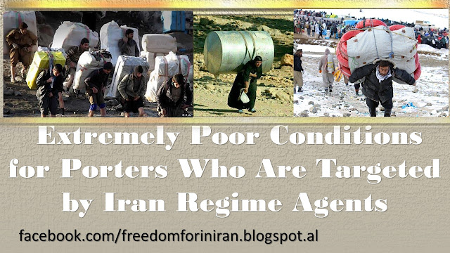 Extremely Poor Conditions for Porters Who Are Targeted by Iran Regime Agents