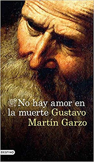 No hay amor en la muerte, Gustavo Martín Garzo