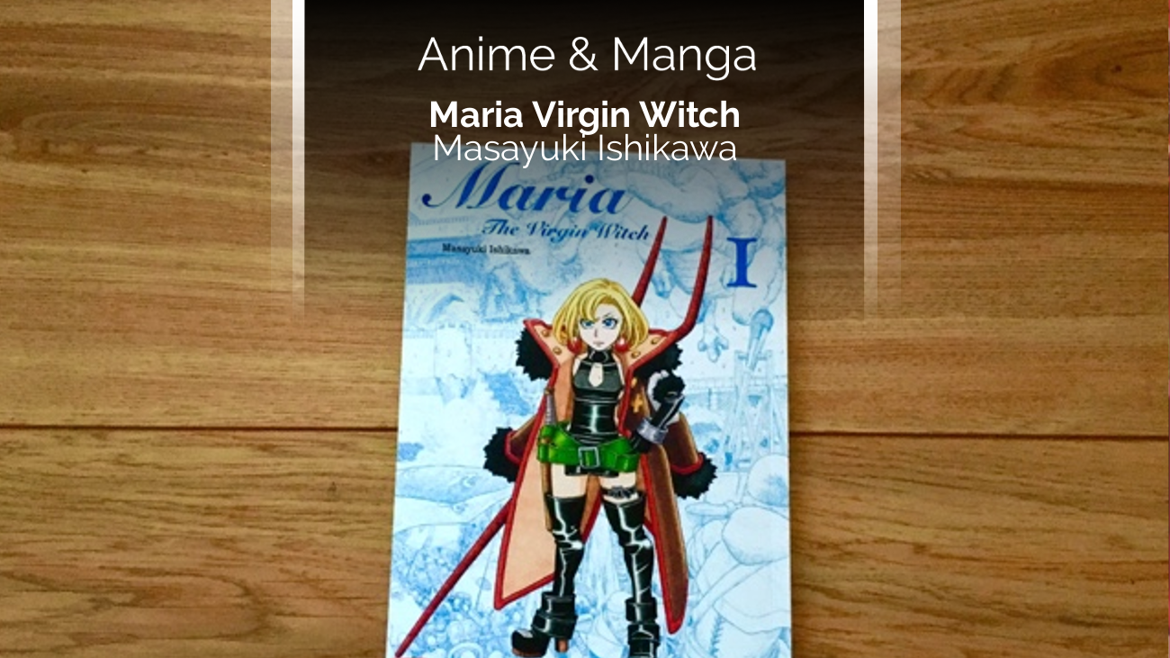 Rezension zum Manga Maria The Virgin Witch (Kazé)